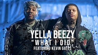"Yella Beezy -""What I Did"" ft. Kevin Gates (Directed By: Jeff Adair)"