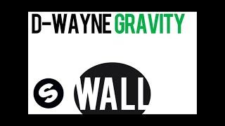 D-wayne - Gravity (Original Mix)