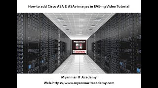 How to add Cisco ASA & ASAv image in EVE ng Video Tutorial