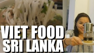 AUTHENTIC VIETNAMESE FOOD in Sri Lanka? Colombo Food