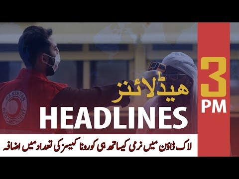 ARY News Headlines | 3 PM | 28 May 2020
