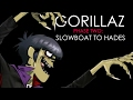 Gorillaz - Phase 2: Slowboat To Hades