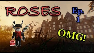 Roblox: Roses - Part 1 - WOW!