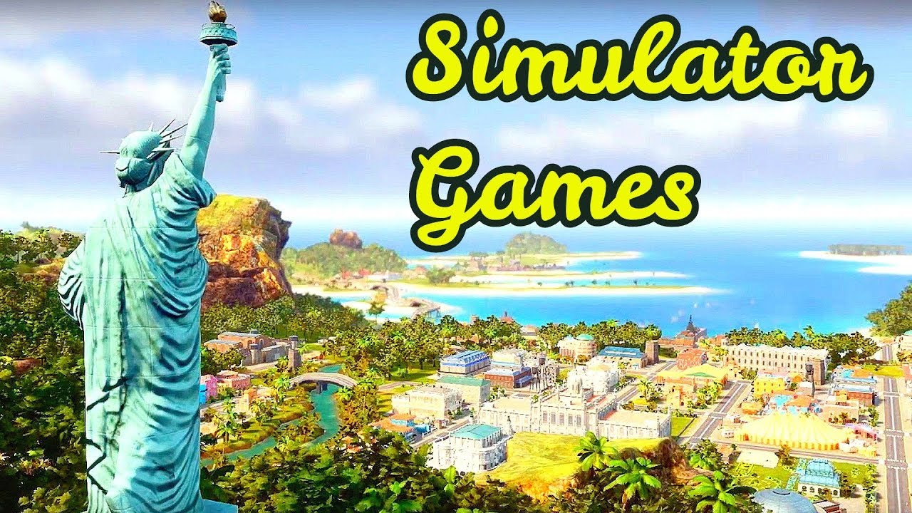 BEST Simulator Games of 2018 & 2019 ( Simulation Games ) PS4 PRO PC XBOX ONE