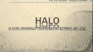 Halo (a cover of the song originally performed by Bethany Joy Lenz)