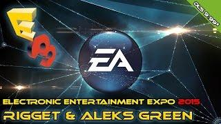 E3 2015 Пресс-конференция Electronic Arts (Комментируют RiGget&AleksGreenEA)