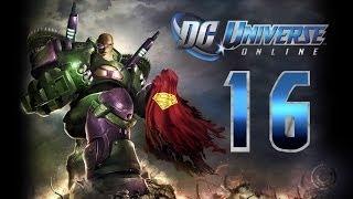 DC Universe Online: Walkthrough/Playthrough | Part 16 [Villain]
