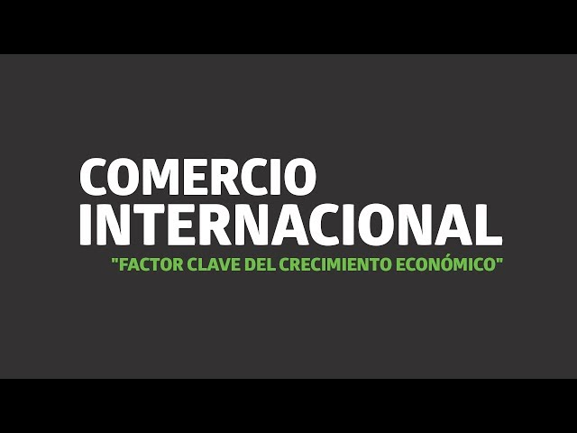 Comercio Internacional: factor clave del crecimiento económico   UTEL Universidad