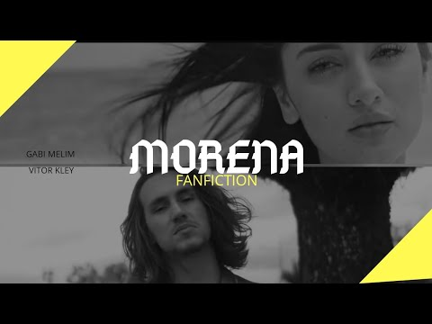 Fanfic Trailer  MORENA - Vitor Kley e Gabi Melim