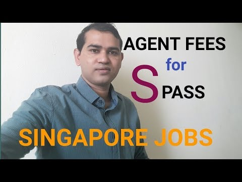 AGENT FEES FOR S PASS JOBS IN SINGAPORE