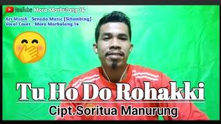 Tu Ho Do Rohakki - Lagu Batak Cover - [Mora Marbulang 14] Cipt.Soritua Manurung