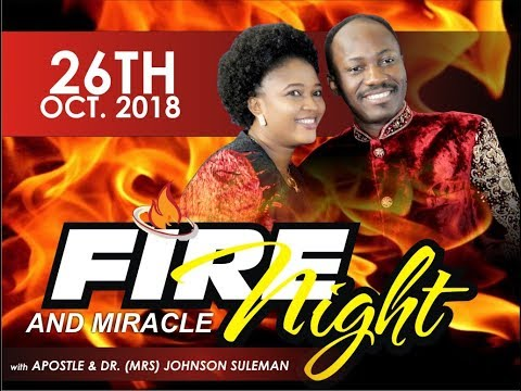 October Fire and Miracle Night  with Apostle Johnson Suleman 26th October, 2018