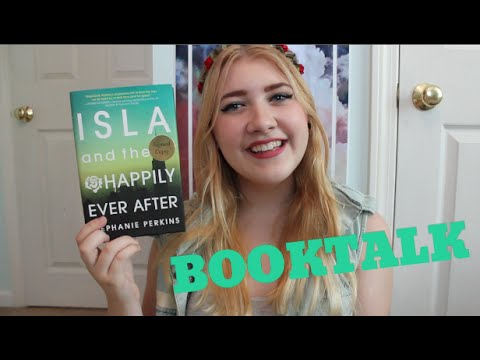 ISLA & THE HAPPILY EVER AFTER BY STEPHANIE PERKINS | Booktalk