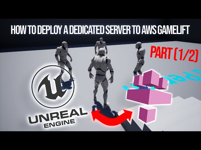 How to host a Unreal Engine Dedicated Server on Amazon