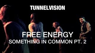 Free Energy - Something In Common - Tunnelvision