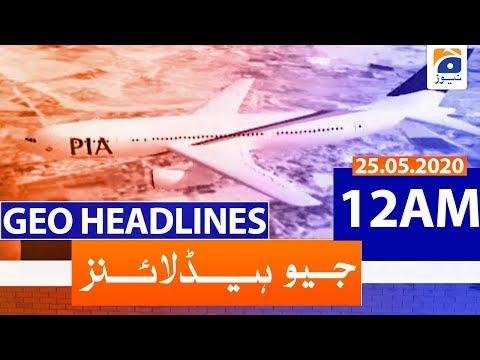 Geo Headlines 12 AM | 25th May 2020
