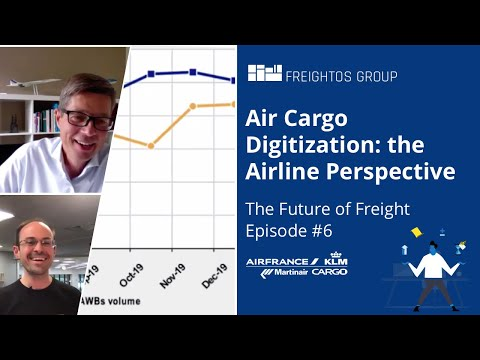 Future of Freight: Air Cargo Digitization's Airline Perspective with Robert Kunen @ Air France-KLM