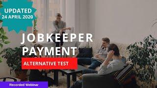 Jobkeeper Payment - Alternative Test - 24 April 2020 - Economic Stimulus Package
