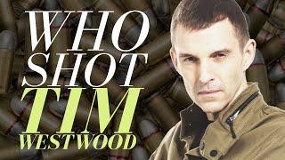 Who Shot Tim Westwood?