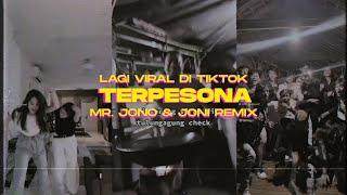 VIRAL DI TIKTOK ! TERPESONA ( Mr. Jono & Joni REMIX )