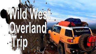Wild West/ FJ Summit Epic Overland Trip