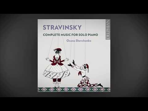 Oxana Shevchenko: Stravinsky Complete Music for Solo Piano.