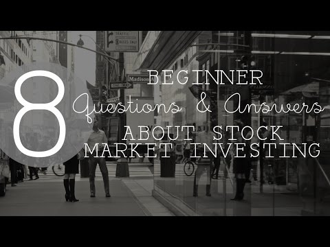 8 Basic Questions and Answers about Stock Market Investing