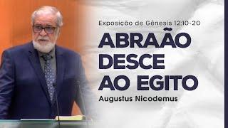 Abraão desce ao Egito - Augustus Nicodemus (Gn 12:10-20)