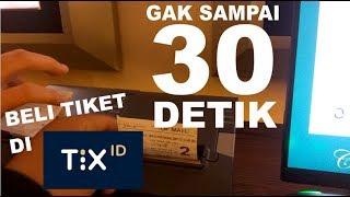 Cara Membeli Dan Mencetak Tiket Dari Tix Id!!! Cuma 30 Detik!!!