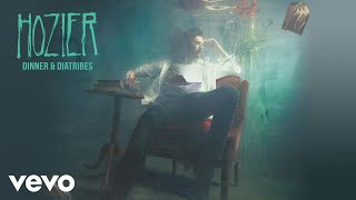 Hozier - Dinner & Diatribes (Official Audio)