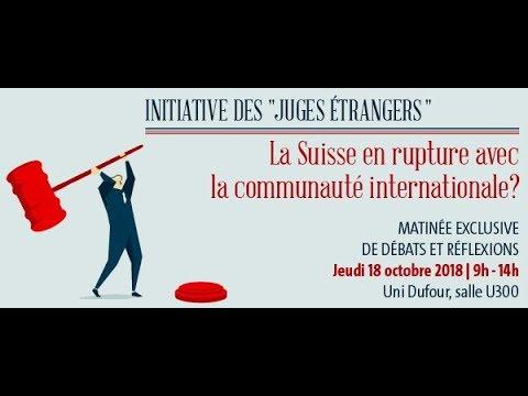 """Initiative des """"Juges étrangers"""" - La Suisse en rupture avec la communauté internationale ?"""
