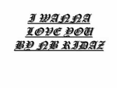 i wanna love you-nb ridarz