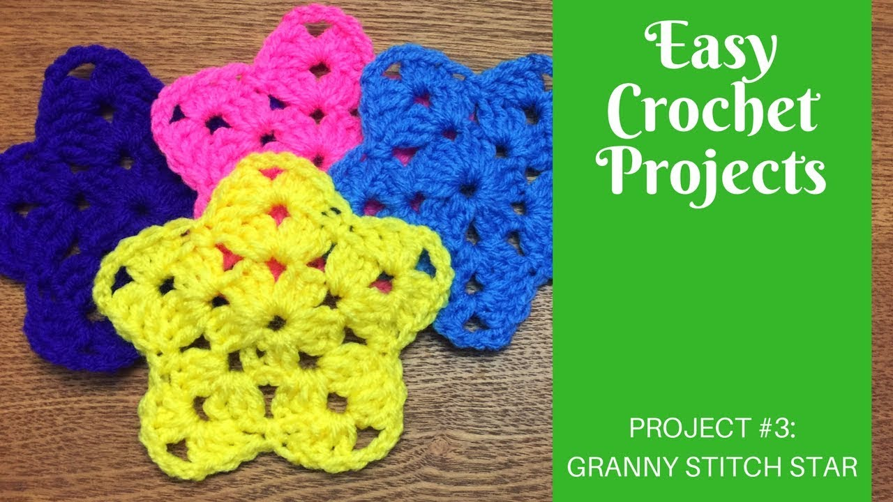 Easy Crochet Projects: Project #3: Granny Stitch Star - YouTube