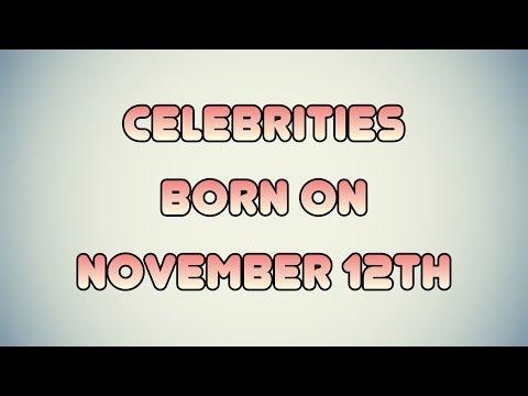 Celebrities born on November 12th