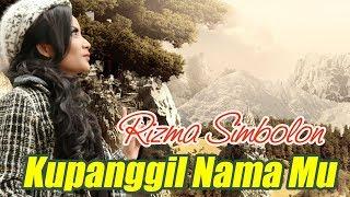 Rizma Simbolon - Kupanggil Nama Mu (Official Karaoke Video)