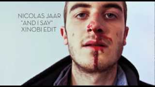 Nicolas Jaar - And I Say (Xinobi Edit)
