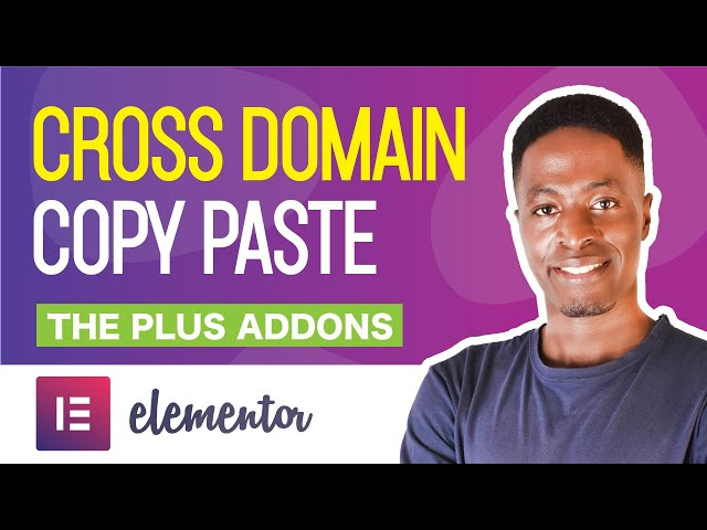 How to Cross Domain & Live Copy Paste in Elementor with The Plus Addons