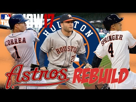 REBUILDING THE HOUSTON ASTROS! | MLB THE SHOW 17 FRANCHISE