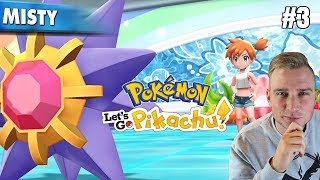 Misty i Odznaka Kaskady! (Pokemon Let's GO Pikachu ! odc. #3)