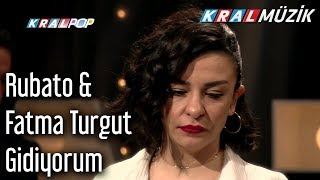 Gidiyorum - Rubato & Fatma Turgut