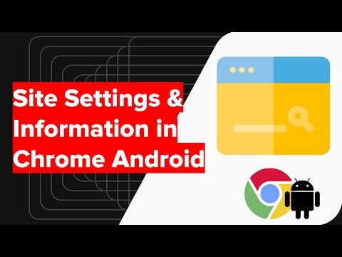 Site Settings and View Site Information in Chrome Android, How to do?