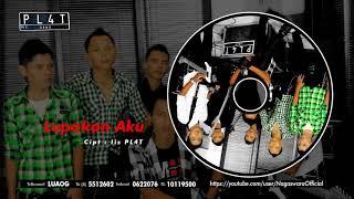 PL4T Band Lupakan Aku Official Audio Video