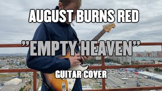 August Burns Red - Empty Heaven (Guitar Cover/Instrumental)