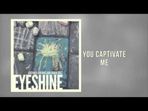 Eyeshine - You Captivate Me