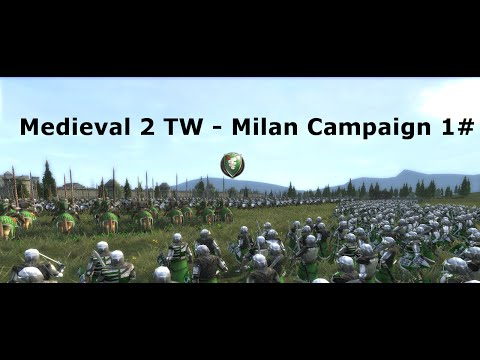 M2TW Milan Grand Campaign 1# - The Duke and Co.