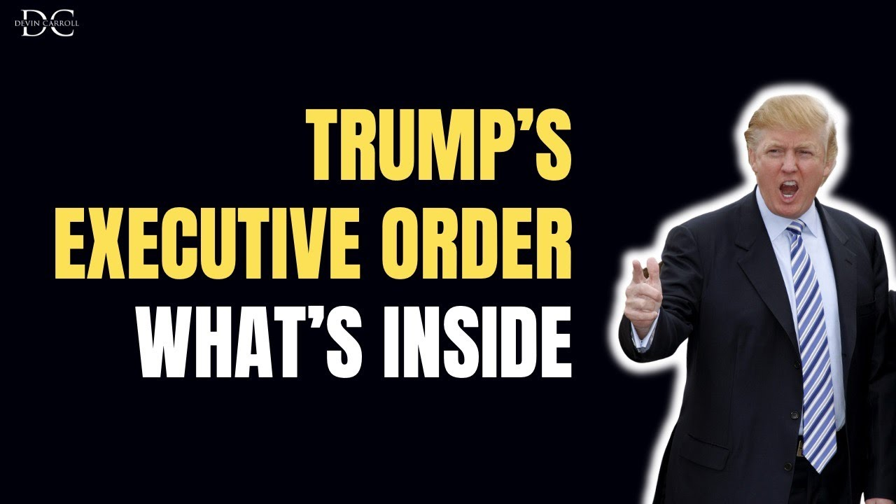 Trump's Executive Orders - What You Should Know