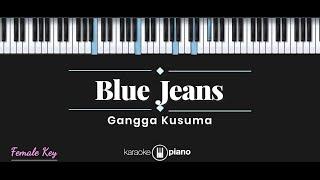 Blue Jeans - Gangga Kusuma (KARAOKE PIANO - FEMALE KEY)