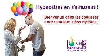 Hypnotiser en s'amusant, les coulisses d'une formation Street Hypnose !