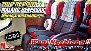 TRIP REPORT - MURAH, BERKUALITAS, BANTER !! MALANG-BALI NAIK NEW M-TRANS SR2 HD PRIME [PART 1]