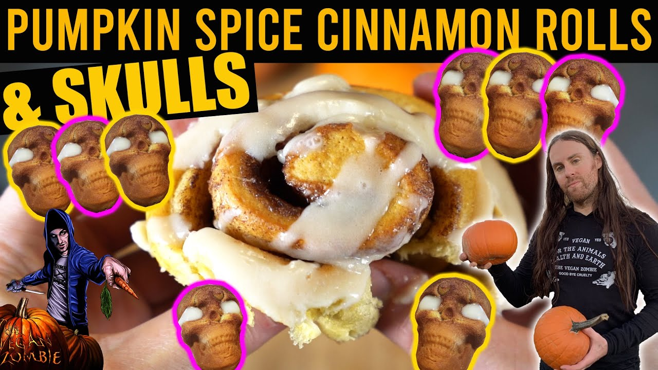 Pumpkin Spice Cinnamon Rolls & Skulls From Scratch (VEGAN)